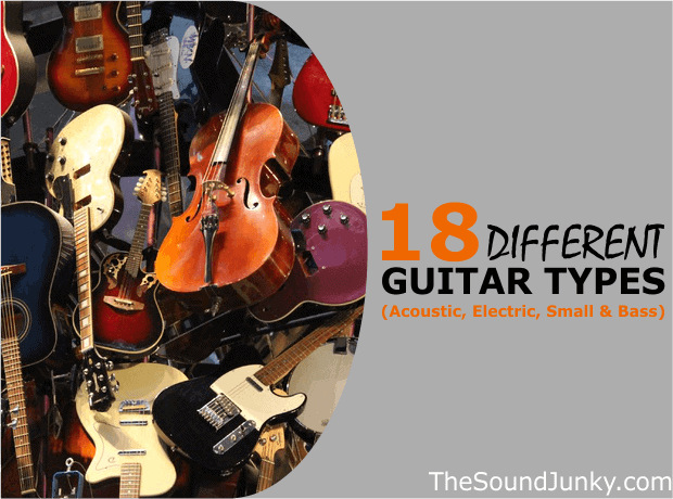 18 Different Types of Guitars - Acoustic, Electric, Small, Bass