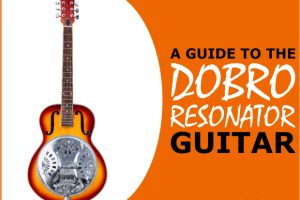 Dobro Guitar: A Guide To The Dobro Resonator Guitar