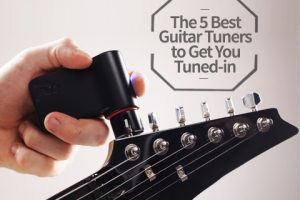 5 of the Best Guitar Tuners to Get You in Tune in 2017