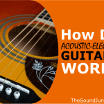 How Do Acoustic Electric Guitars Work
