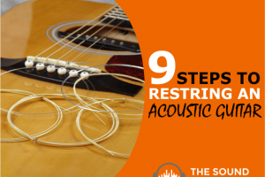9 Easy Steps to Changing Your Acoustic Guitar Strings