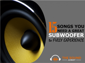 15 Songs You Need A Great Subwoofer To Fully Experience