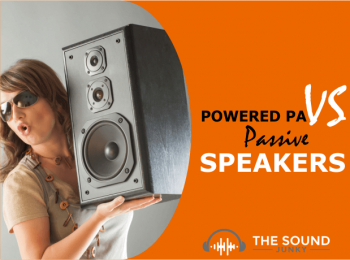 Powered vs Unpowered Speakers: 3 Reasons Why We Love Powered PA Speakers