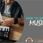 Discover How to Write Music and Let Your Creativity Flow