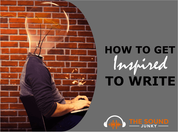 Musical Inspiration - How to Get Inspired to Write a Song