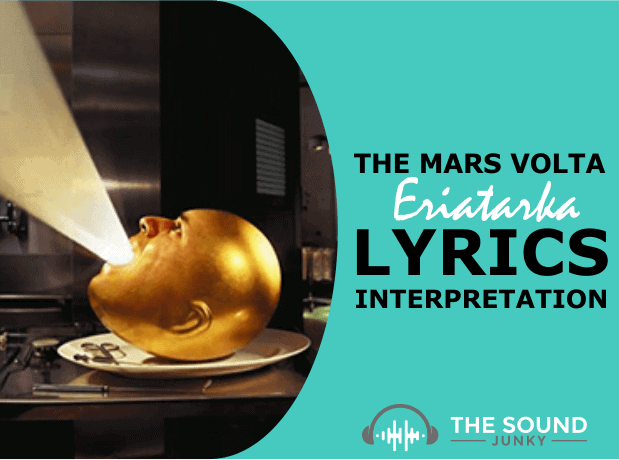 The Mars Volta Eriatarka Song Meaning and Lyric Interpretation
