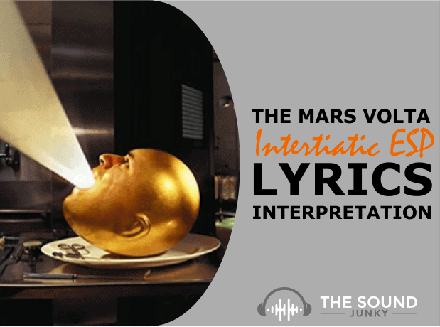 The Mars Volta Intertiatic ESP Song Meaning and Lyric Interpretation