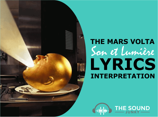 The Mars Volta Son et Lumière Song Meaning and Lyric Interpretation