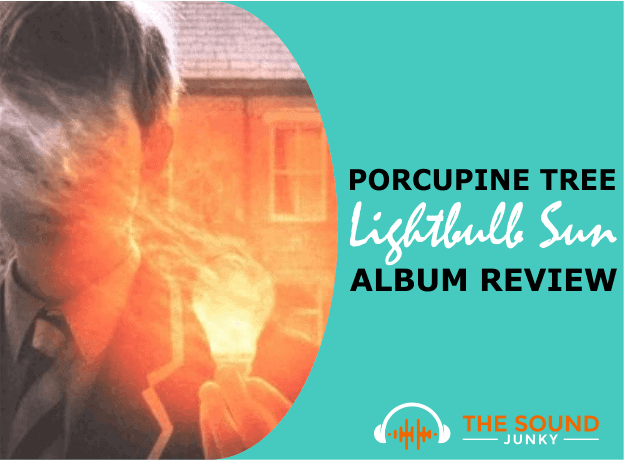 My Porcupine Tree Lightbulb Sun Album Review