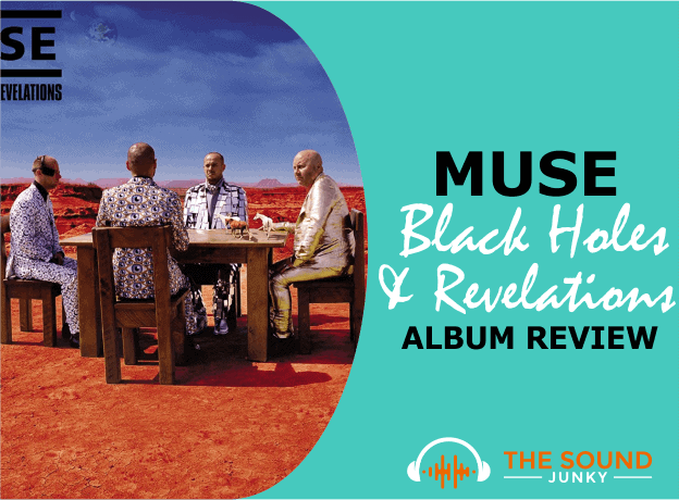 My Review of the Muse Album Black Holes and Revelations