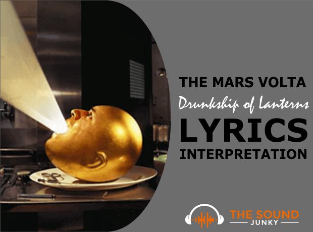 The Mars Volta Drunkship of Lanterns Song Meaning and Lyric Interpretation