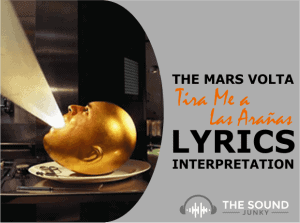 The Mars Volta Tira Me a Las Arañas Song Meaning and Lyric Interpretation