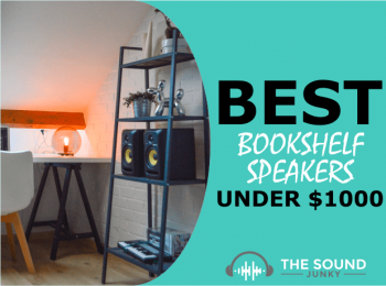 9 Best Bookshelf Speakers Under $1000 (Top Brands & Quality)