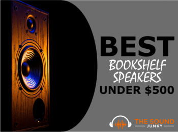 9 Best Bookshelf Speakers Under $500 – The Sweet Spot For Affordability & Great Performance