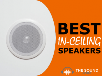 Best In-Ceiling Speakers In 2020 – 11 Top Picks Reviewed