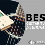 Best Guitar Tuner for Intonation Settings