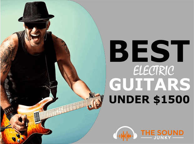 Best Electric Guitar Under $1500 Reviews
