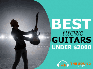 Best Electric Guitar Under $2000 Reviews
