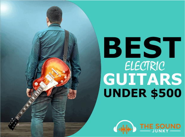 7 best electric guitars under 500 in 2019 the sweet sound of quality. Black Bedroom Furniture Sets. Home Design Ideas