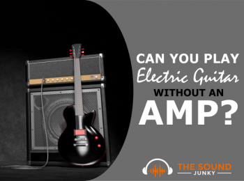 Can You Play An Electric Guitar Without An Amp?