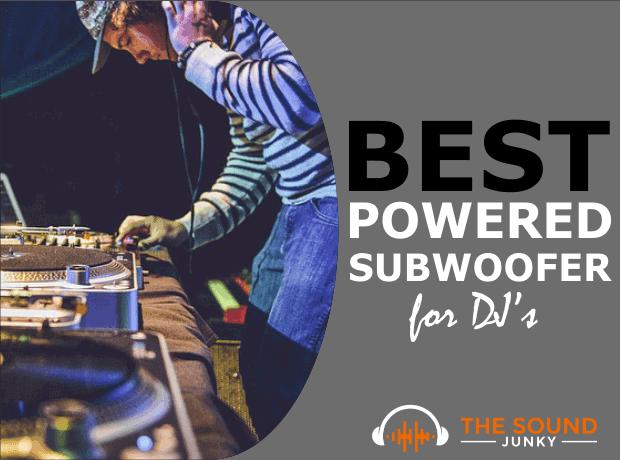 Best Powered Subwoofer for DJ