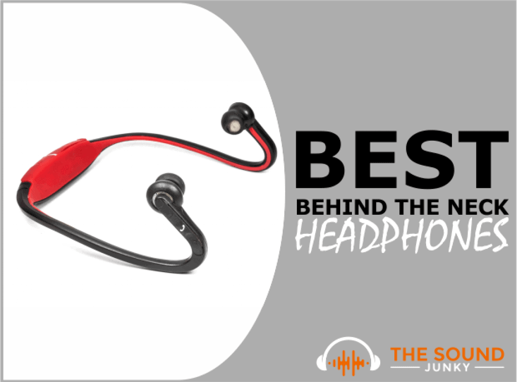 Best Behind the Neck Headphones