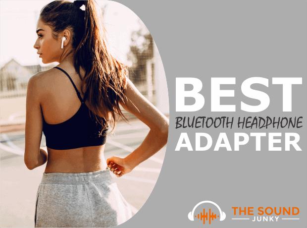 Best Bluetooth Adapter for Headphones