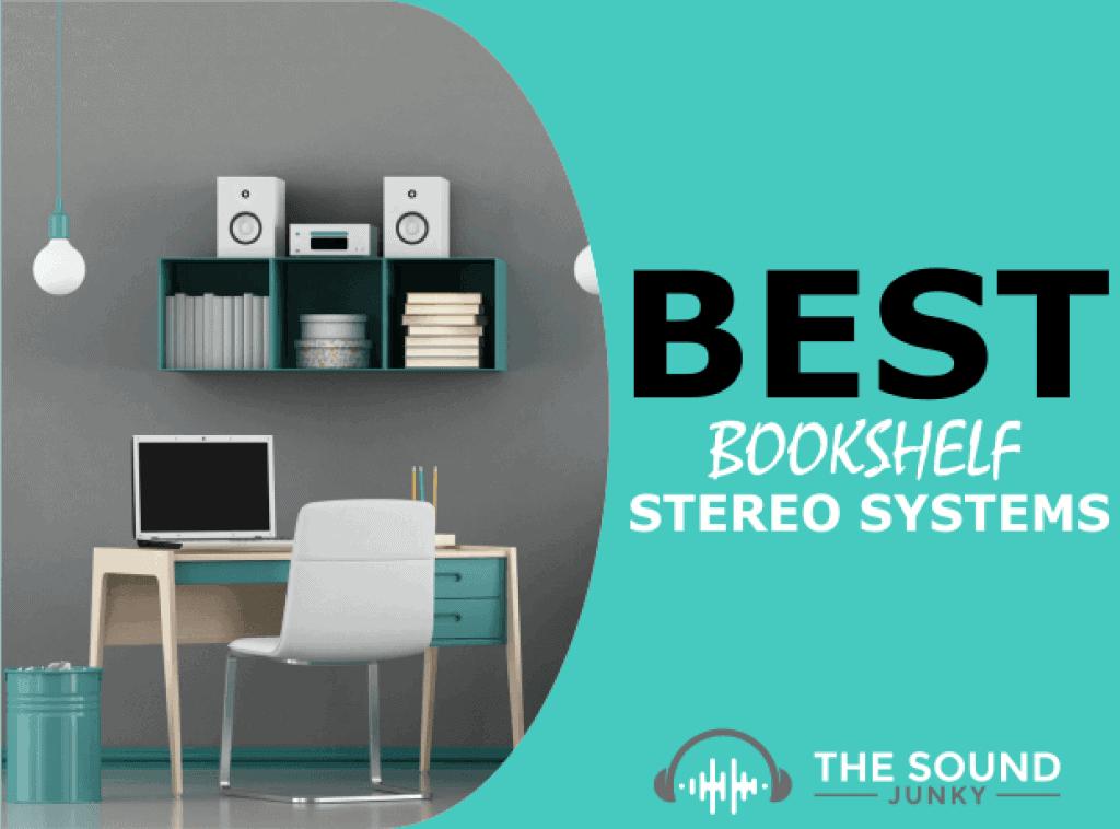 Best Bookshelf Stereo Systems