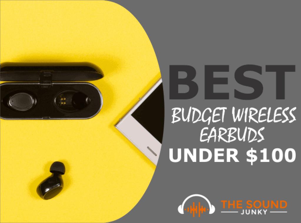 Best Budget Wireless Earbuds Under $100