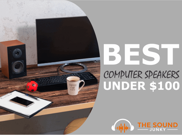 Best Computer Speakers Under $100