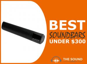 Best Soundbar Under $300