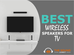 Best Wireless Speakers for TV