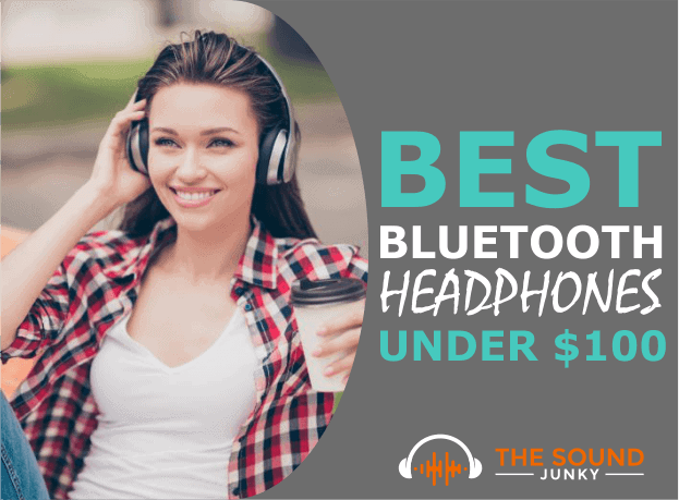 Best Bluetooth Headphones Under $100