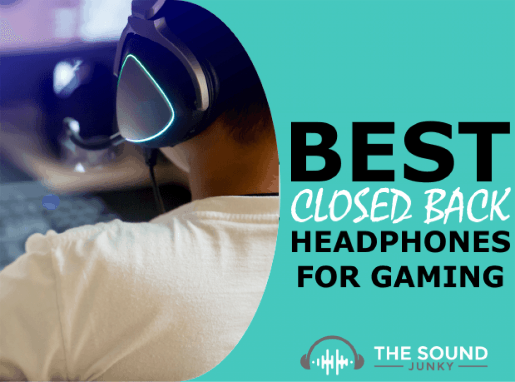 Best Closed Back Gaming Headphones