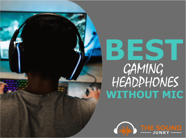 Best Gaming Headphones No Mic