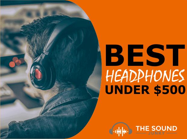 Best Headphones Under $500