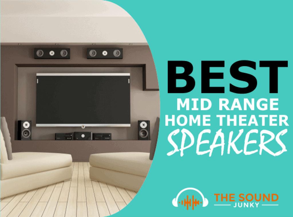 Best Mid Range Home Theater Speakers