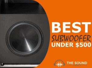 Best Subwoofer Under $500