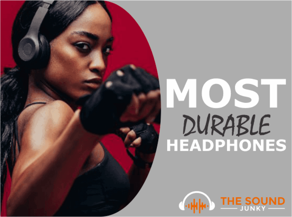 The Most Durable Headphones
