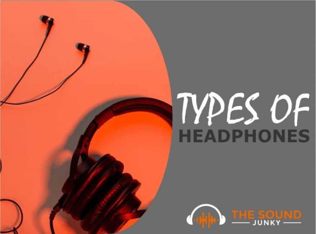 Types of Headphones