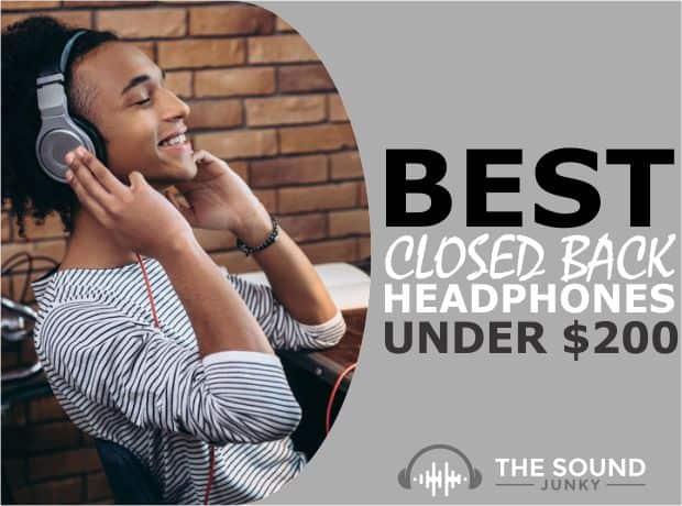 Best Closed Back Headphones Under $200