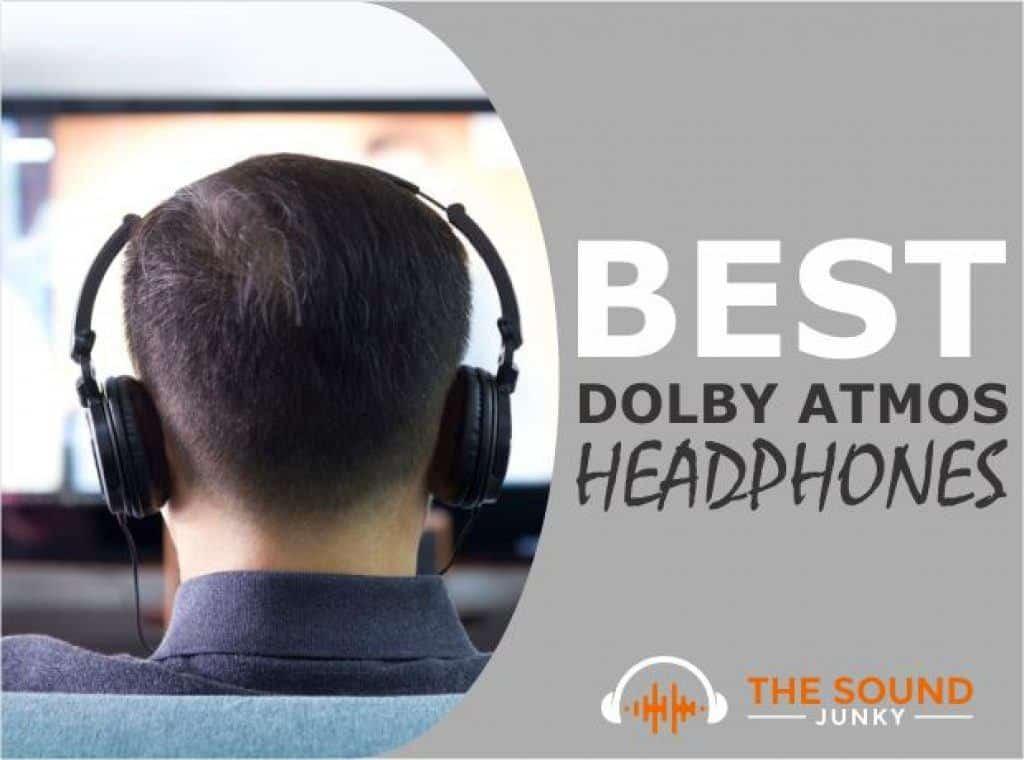 Best Dolby Atmos Headphones