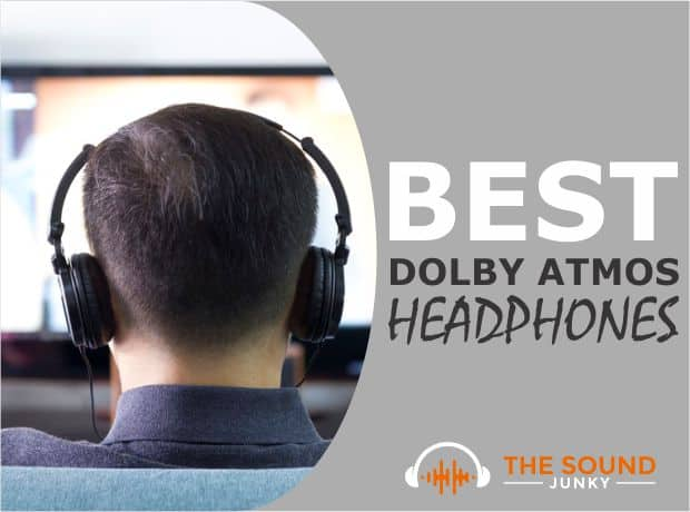 Best Dolby Atmos Headphones