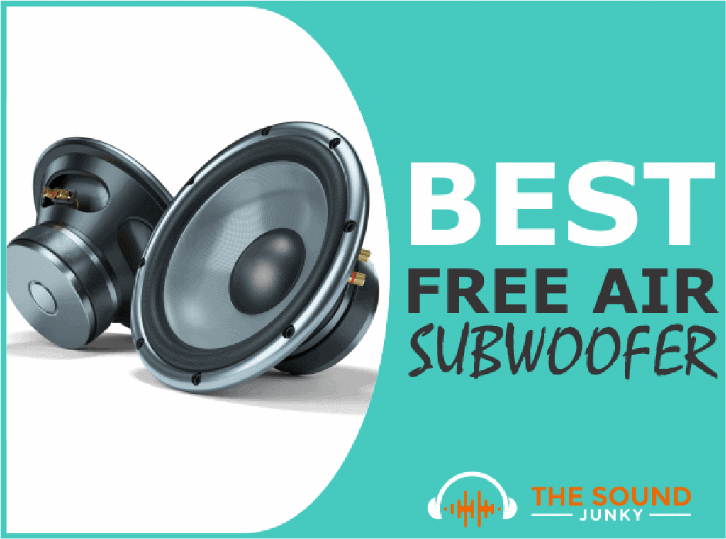Best Free Air Subwoofer