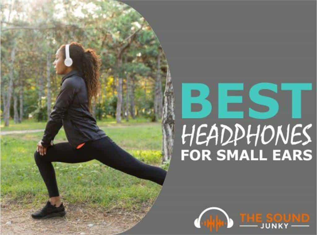 Best Headphones for Small Ears