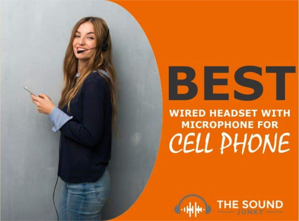 Best Wired Headset With Microphone for Cell Phone
