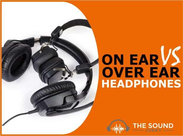 Over the Ear VS On Ear Headphones