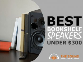 6 Best Bookshelf Speakers Under $300 (Great Quality & Affordable Prices)