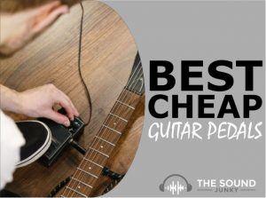 Best Cheap Guitar Pedals