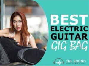 Best Electric Guitar Gig Bag